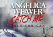 Angelica Weaver: Catch Me When You Can Steam Key