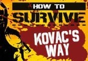 How To Survive Kovac's Way DLC