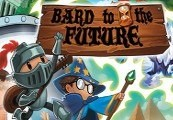 Bard to the Future Steam CD Key